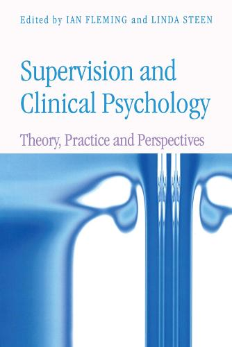 Supervision and Clinical Psychology: Theory, Practice and Perspectives (Paperback)