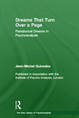 Dreams That Turn Over a Page: Paradoxical Dreams in Psychoanalysis - New Library of Psychoanalysis (Hardback)