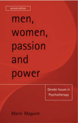 Men, Women, Passion and Power: Gender Issues in Psychotherapy (Paperback)