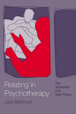 Relating in Psychotherapy: The Application of a New Theory (Paperback)