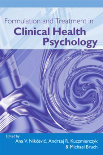 Formulation and Treatment in Clinical Health Psychology (Hardback)