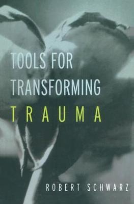 Tools for Transforming Trauma (Paperback)