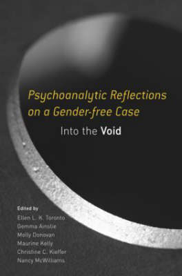 Psychoanalytic Reflections on a Gender-free Case: Into the Void (Hardback)