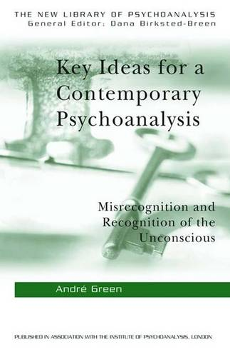 Key Ideas for a Contemporary Psychoanalysis: Misrecognition and Recognition of the Unconscious - The New Library of Psychoanalysis (Hardback)