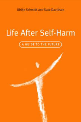 Life After Self-Harm: A Guide to the Future (Paperback)