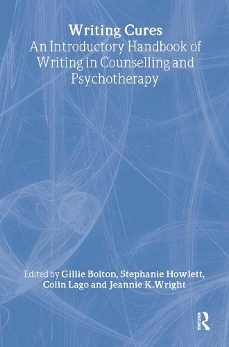 Writing Cures: An Introductory Handbook of Writing in Counselling and Therapy (Hardback)