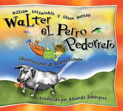 Walter El Perro Pedorrero (Hardback)