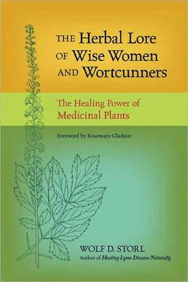The Herbal Lore of Wise Women and Wortcunners: The Healing Power of Medicinal Plants (Paperback)