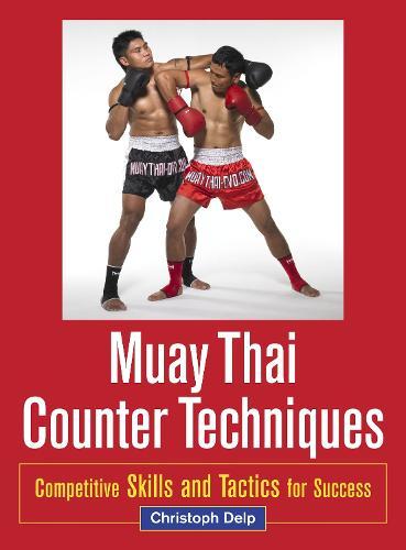 Muay Thai Counter Techniques (Paperback)