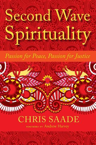 Second Wave Spirituality: Passion for Peace, Passion for Justice (Paperback)