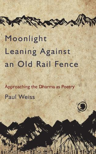 Moonlight Leaning Against An Old Rail Fence (Paperback)