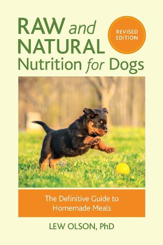 Raw And Natural Nutrition For Dogs, Revised (Paperback)