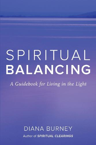 Spiritual Balancing: A Guidebook for Living in the Light (Paperback)