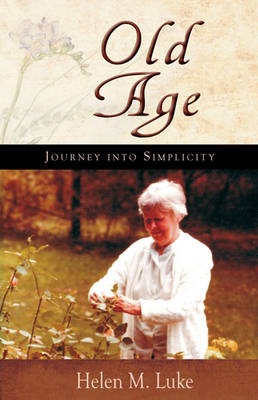 Old Age: Journey into Simplicity (Paperback)
