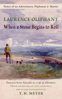 When a Stone Begins to Roll: Notes of an Adventurer, Diplomat & Mystic: Extracts from Episodes in a Life of Adventure (Paperback)