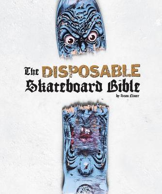 Disposable Skateboard Bible (Hardback)