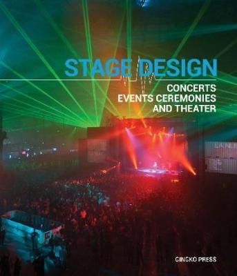 Stage Design: Concerts, Events, Ceremonies and Theater (Hardback)