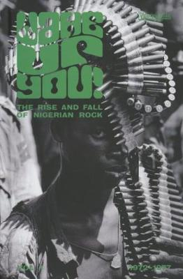 Wake Up You!: The Rise and Fall of Nigerian Rock (Hardback)