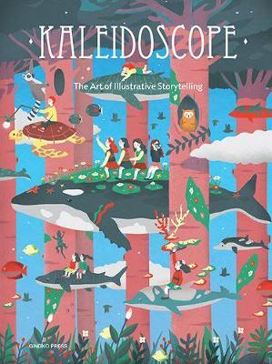 Kaleidoscope: The Art of Illustrative Storytelling (Hardback)