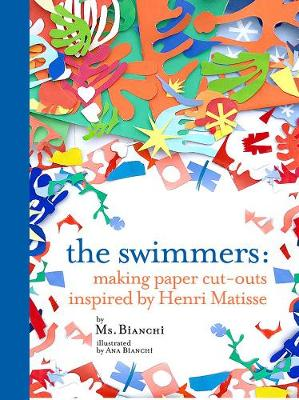 The Swimmers: Paper Cut-Outs with Matisse (Hardback)