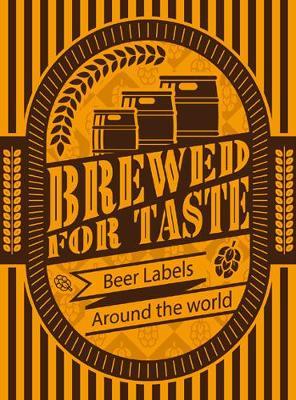 Brewed For Taste: Craft Beer Labels Around the World (Paperback)