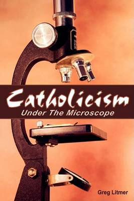 Catholicism Under the Microscope (Paperback)