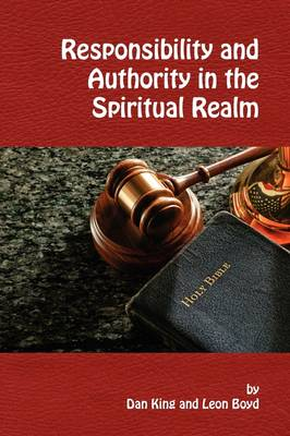 Responsibility and Authority in the Spiritual Realm (Paperback)