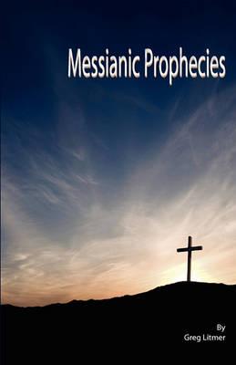 Messianic Prophecies (Paperback)