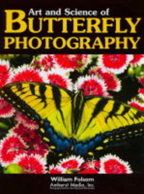 The Art And Science Of Butterfly Photography (Paperback)
