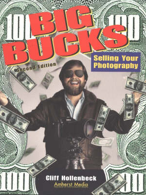 Big Bucks - 2nd Edition: Selling Your Photography (Paperback)