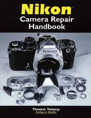 Nikon Camera Repair Handbook (Paperback)