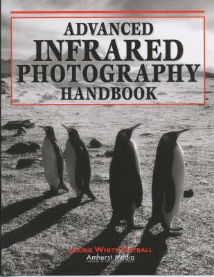 Advanced Infrared Photography Handbook (Paperback)