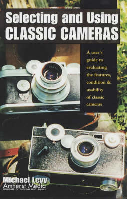 Selecting And Using Classic Cameras (Paperback)