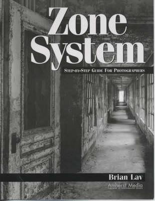 Zone System: Step-by-Step Guide for Photographers (Paperback)