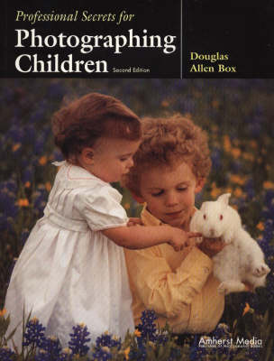 Professional Secrets For Photographing Children 2ed (Paperback)