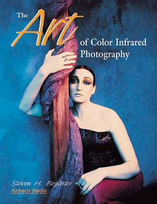 The Art Of Color Infrared Photography (Paperback)