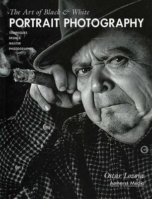 The Art Of Black & White Portrait Photography: Techniques from a Master Photographer (Paperback)