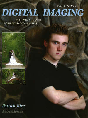 Professional Digital Imaging For Wedding And Portrait Photographers (Paperback)