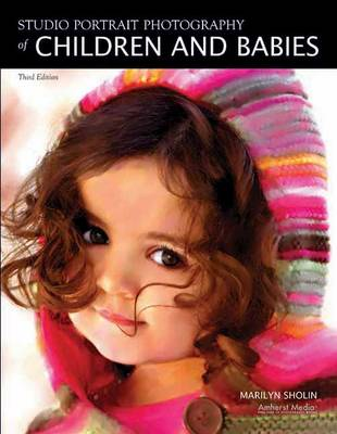 Studio Portrait Photography Of Children And Babies 3ed (Paperback)