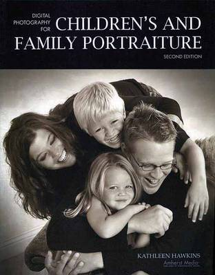 Digital Photography For Children's And Family Portraiture: Second Edition (Paperback)
