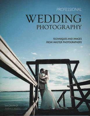 Professional Wedding Photography: Techniques & Images from Master Photographers (Paperback)
