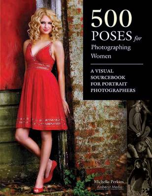 500 Poses For Photographing Women (Paperback)