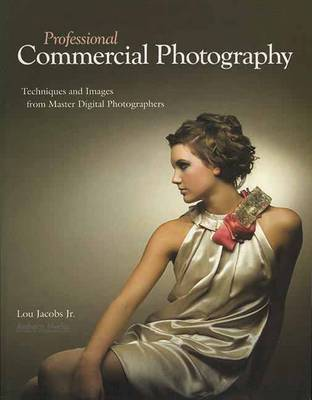 Professional Commercial Photography: Techniques and Images from Master Photographers (Paperback)