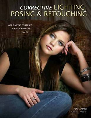 Corrective Lighting, Posing And Retouching For Digital Portrait Photographers (Paperback)