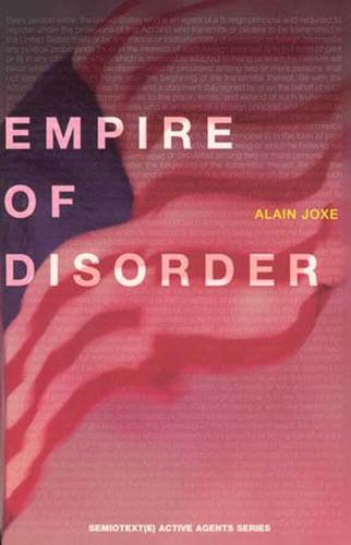 The Empire of Disorder - Semiotext(e) / Active Agents (Paperback)