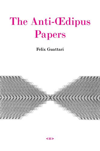 The Anti-xdipus Papers - Semiotext(e) / Foreign Agents (Paperback)