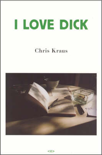 I Love Dick - Semiotext(e) / Native Agents (Paperback)
