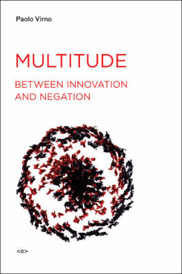 Multitude between Innovation and Negation - Semiotext(e) / Foreign Agents (Paperback)