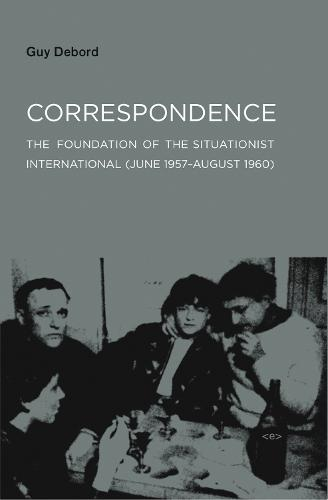 Correspondence: The Foundation of the Situationist International (June 1957-August 1960) - Semiotext(e) / Foreign Agents (Paperback)