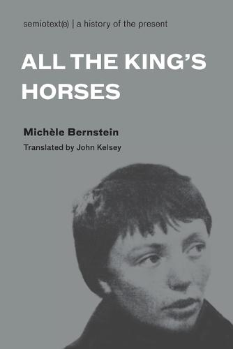 All the King's Horses - Semiotext(e) / Native Agents (Paperback)